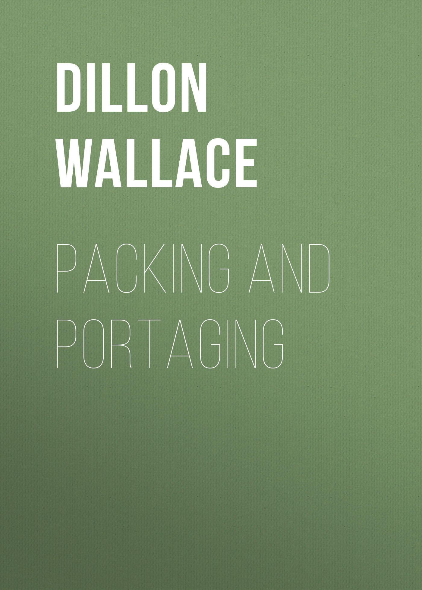 Dillon Wallace Packing and Portaging
