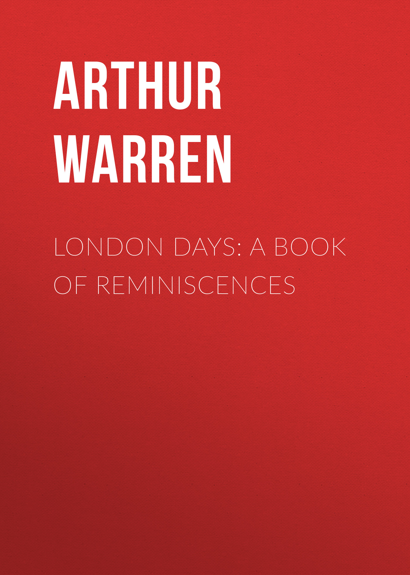 Arthur Warren London Days: A Book of Reminiscences london sticker book