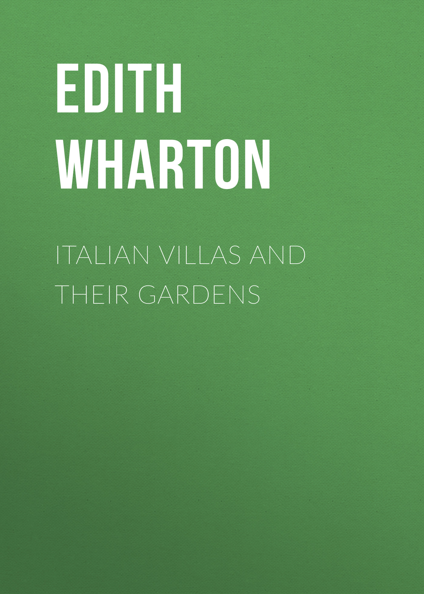 Edith Wharton Italian Villas and Their Gardens edith wharton sous la neige