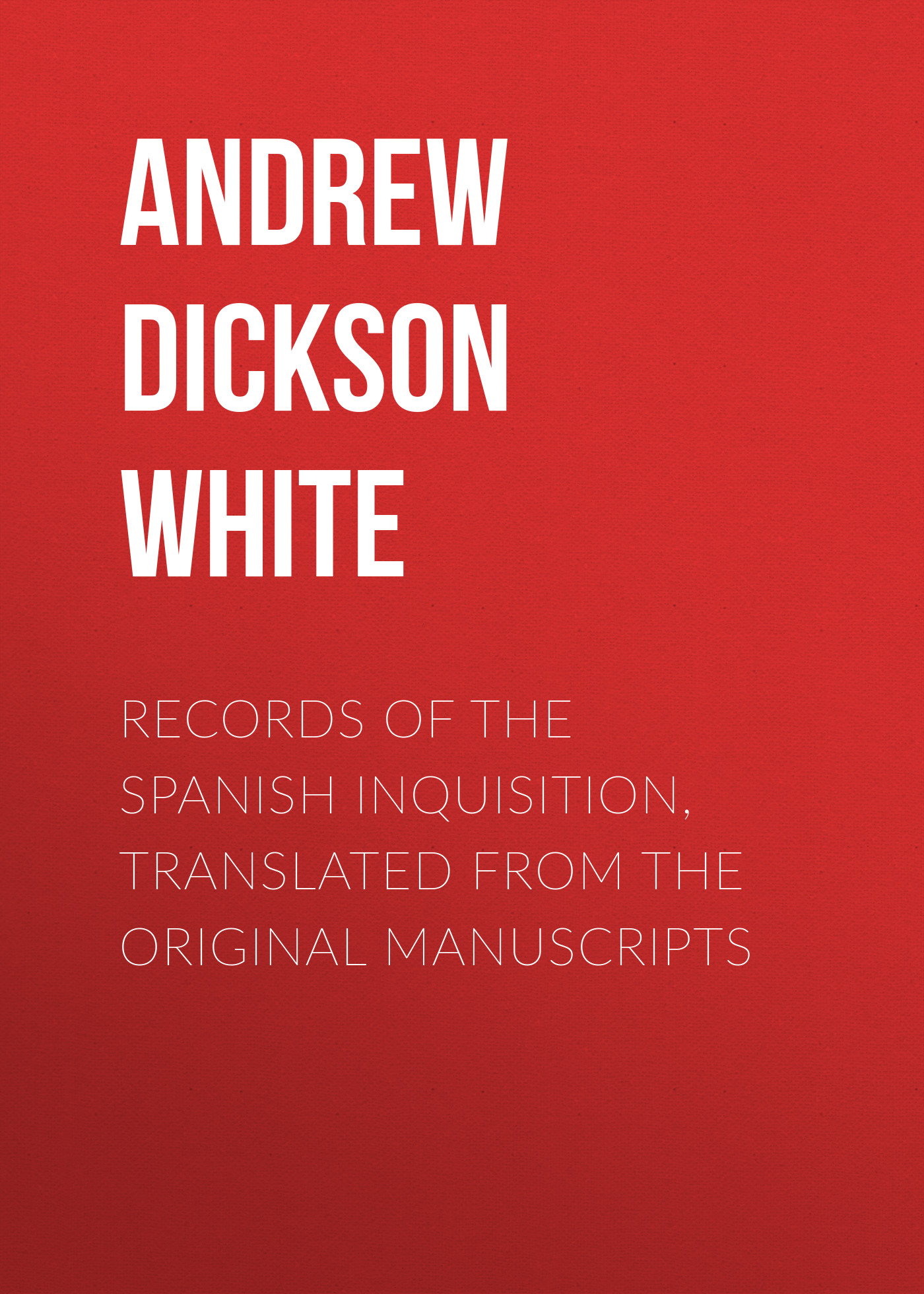 Andrew Dickson White Records of the Spanish Inquisition, Translated from the Original Manuscripts шайба diffusor sh30 6m