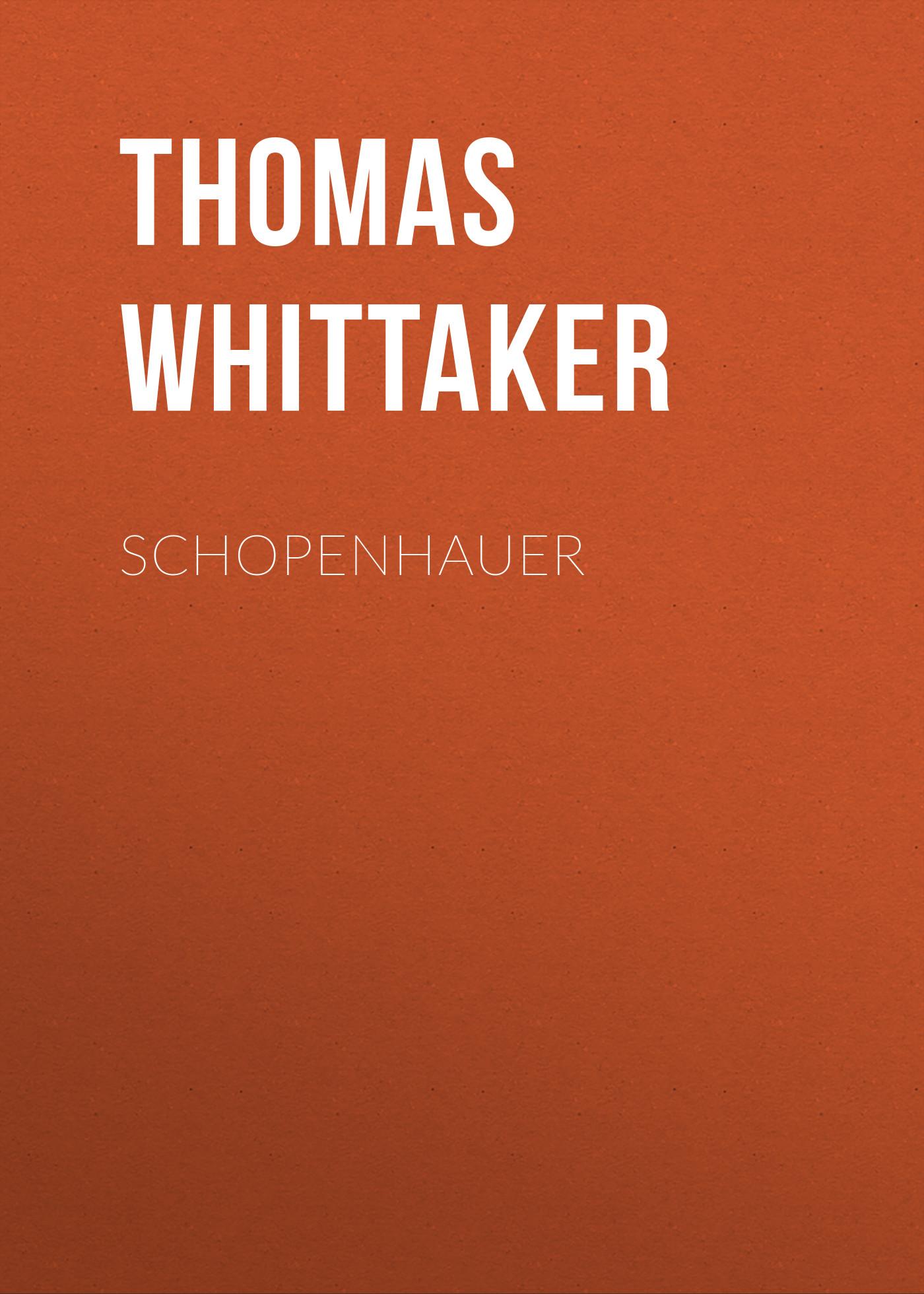 Thomas Whittaker Schopenhauer thomas whittaker schopenhauer