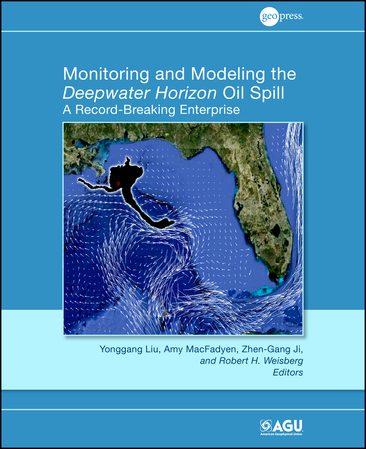 Фото - Zhen-Gang Ji Monitoring and Modeling the Deepwater Horizon Oil Spill. A Record Breaking Enterprise miryusup abdullaev basel iii and corporate financing impact of the newest basel iii banking regulation accords on corporate capital raising strategies