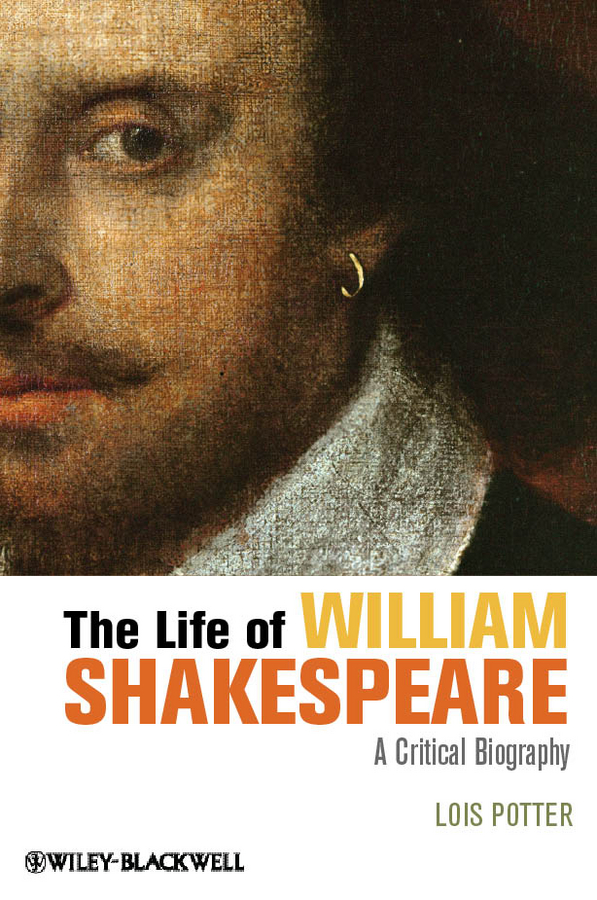 Lois Potter The Life of William Shakespeare. A Critical Biography цена