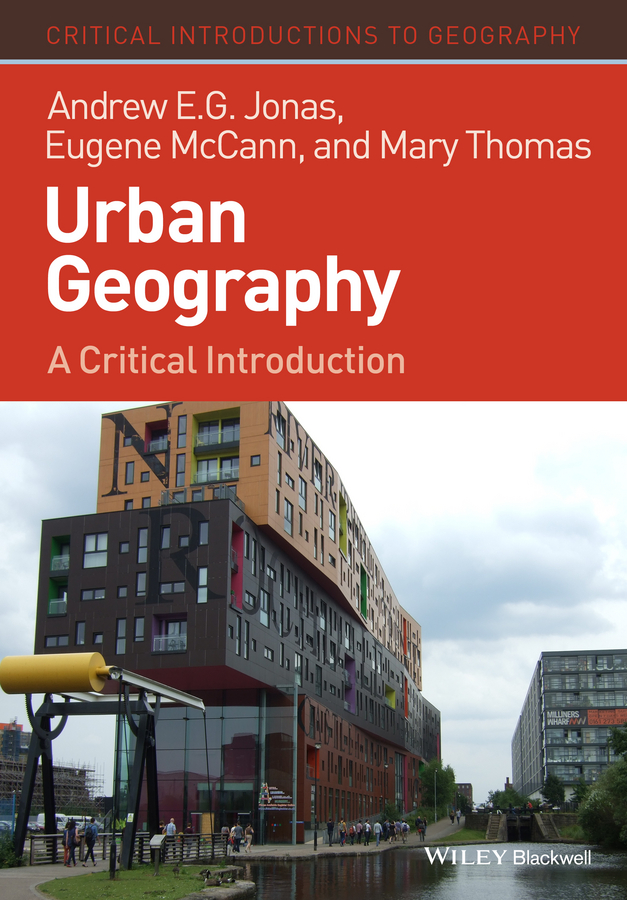 Mary Thomas Urban Geography. A Critical Introduction dixon david urban design for an urban century shaping more livable equitable and resilient cities