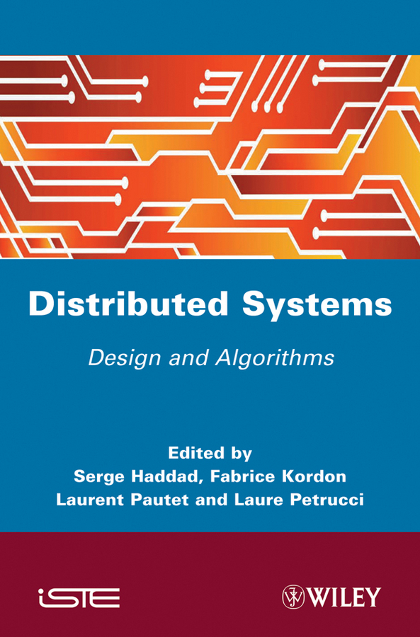 Fabrice Kordon Distibuted Systems. Design and Algorithms цена