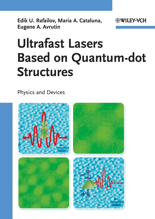 Edik Rafailov U. Ultrafast Lasers Based on Quantum Dot Structures. Physics and Devices
