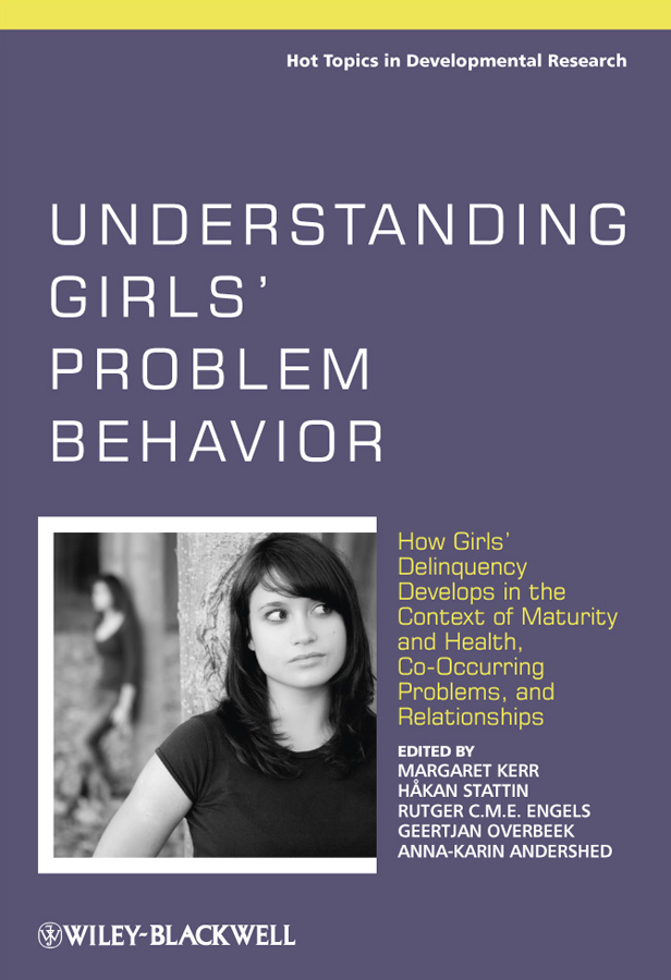 Anna-Karin Andershed Understanding Girls' Problem Behavior. How Girls' Delinquency Develops in the Context of Maturity and Health, Co-occurring Problems, and Relationships the problem of perception