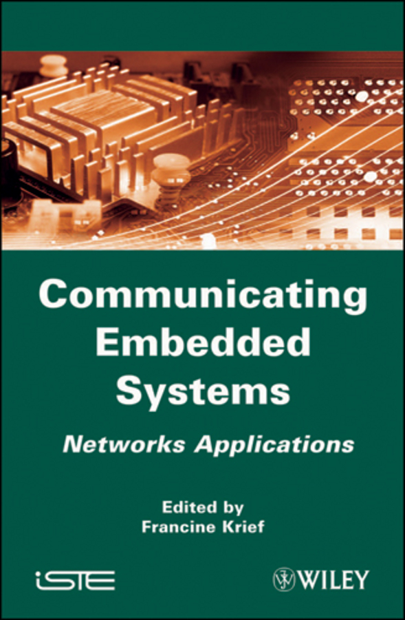 Francine Krief Communicating Embedded Systems. Networks Applications donald bailey g design for embedded image processing on fpgas isbn 9780470828502
