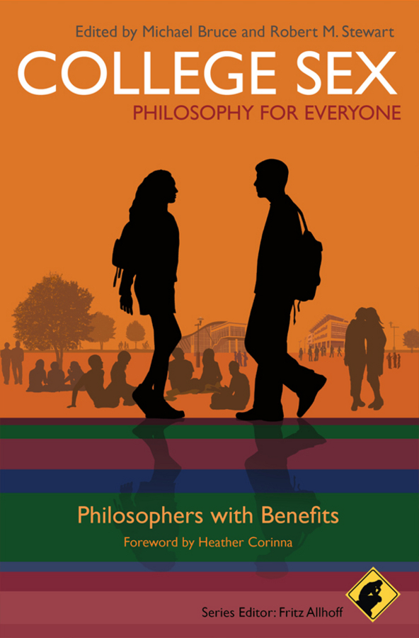 Fritz Allhoff College Sex - Philosophy for Everyone. Philosophers With Benefits fritz allhoff coffee philosophy for everyone grounds for debate