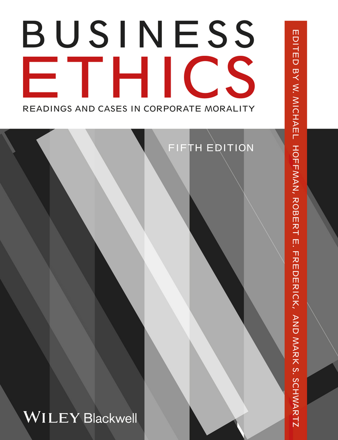 Mark Schwartz S. Business Ethics. Readings and Cases in Corporate Morality business and ethics in a country with political socio economic crisis