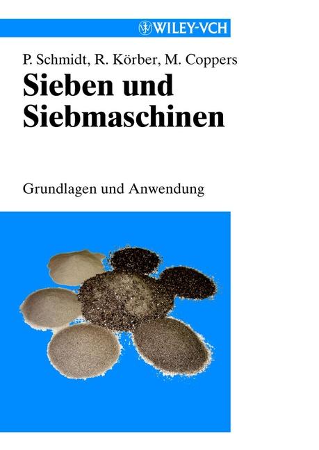 Paul Schmidt Sieben und Siebmaschinen. Grundlagen und Anwedung
