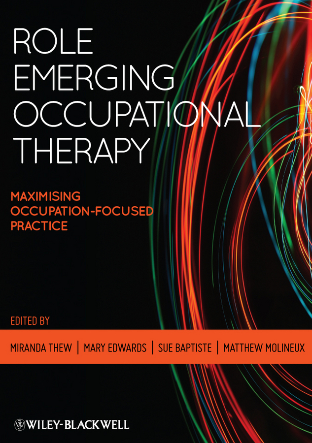 Matthew Molineux Role Emerging Occupational Therapy. Maximising Occupation Focused Practice