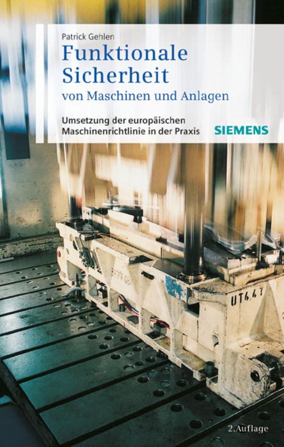 цена на Patrick Gehlen Funktionale Sicherheit von Maschinen und Anlagen. Umsetzung der Europäischen Maschinenrichtlinie in der Praxis
