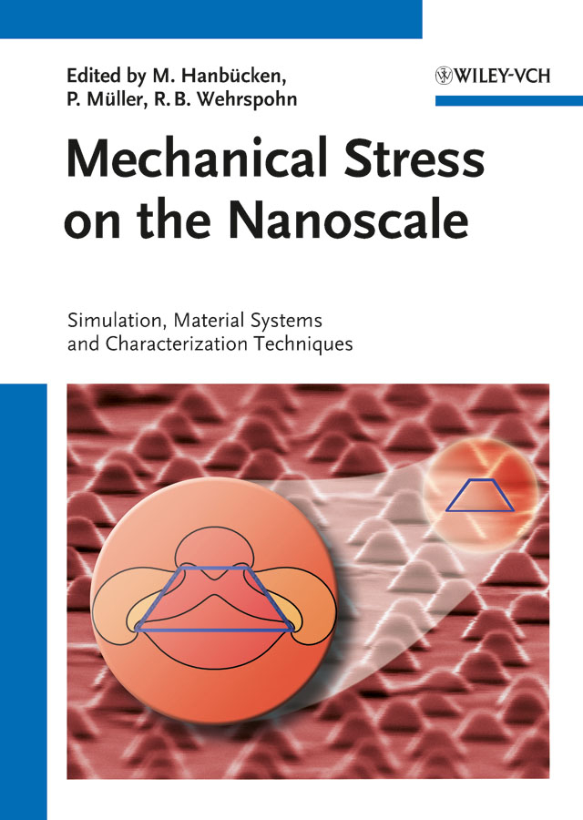 Фото - Отсутствует Mechanical Stress on the Nanoscale. Simulation, Material Systems and Characterization Techniques bringing