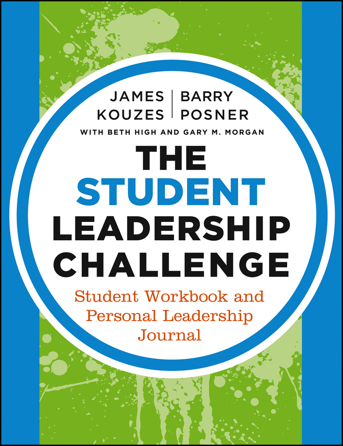 James M. Kouzes The Student Leadership Challenge. Student Workbook and Personal Leadership Journal james m kouzes the five practices of exemplary leadership asia