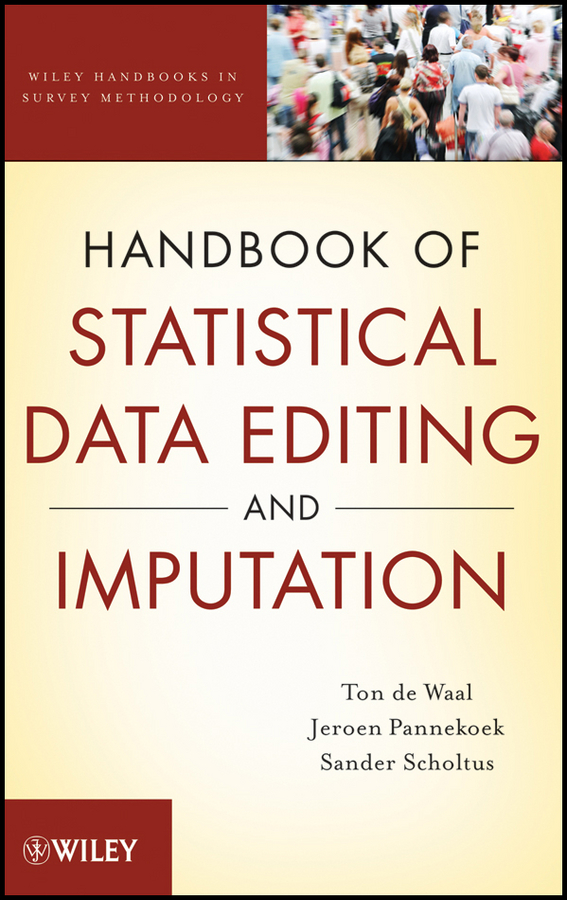 Jeroen Pannekoek Handbook of Statistical Data Editing and Imputation dimiter dimitrov m statistical methods for validation of assessment scale data in counseling and related fields