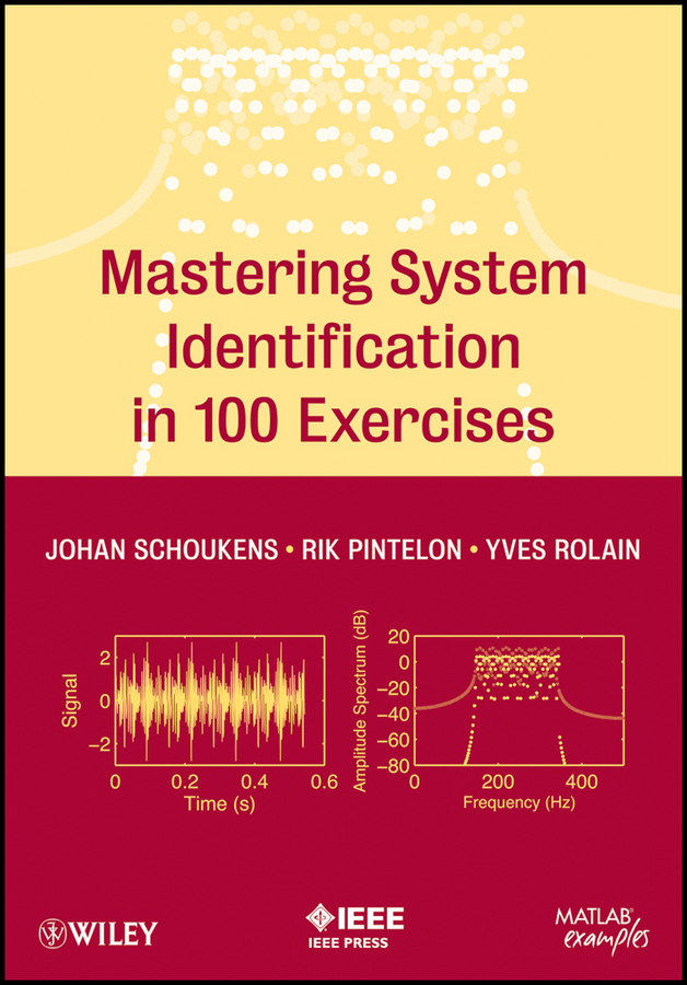 Rik Pintelon Mastering System Identification in 100 Exercises