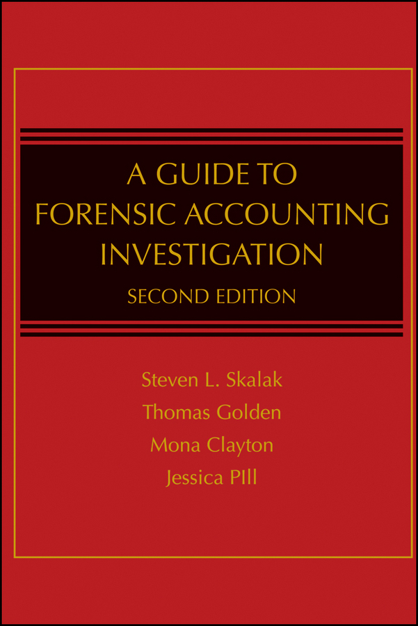 Jessica Pill S. A Guide to Forensic Accounting Investigation