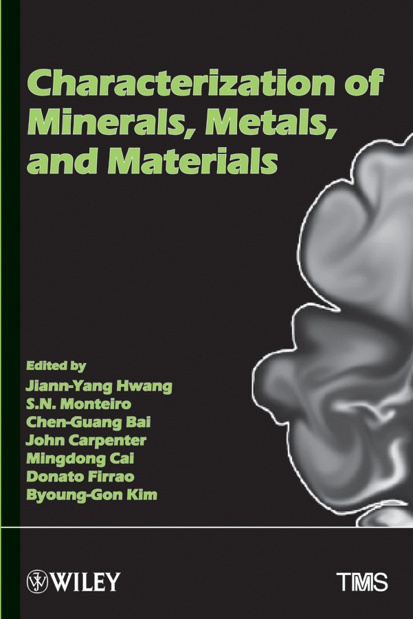 Jiann-Yang Hwang Characterization of Minerals, Metals and Materials ratna tantra nanomaterial characterization an introduction
