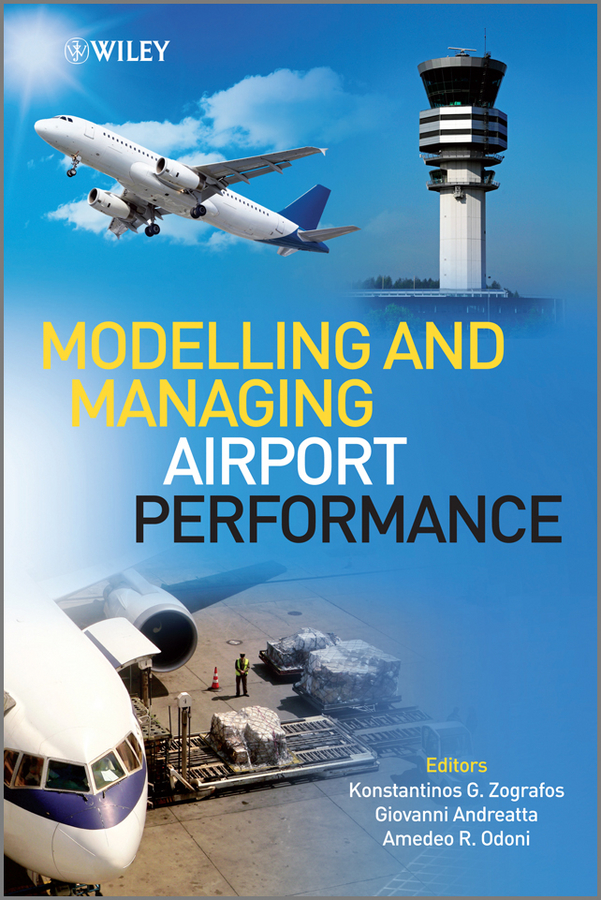 Amedeo Odoni Modelling and Managing Airport Performance silvia tony power performance multimedia storytelling for journalism and public relations