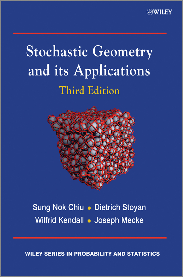 Dietrich Stoyan Stochastic Geometry and Its Applications