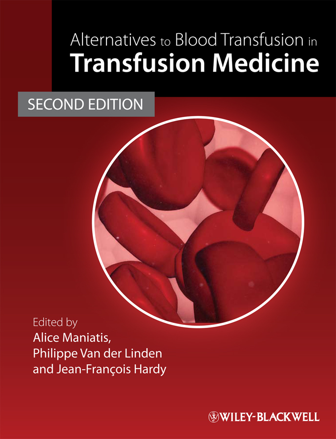 Alice Maniatis Alternatives to Blood Transfusion in Transfusion Medicine
