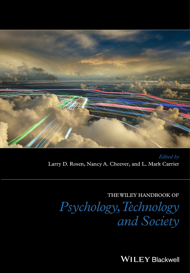 Nancy Cheever The Wiley Handbook of Psychology, Technology, and Society consalvo mia the handbook of internet studies
