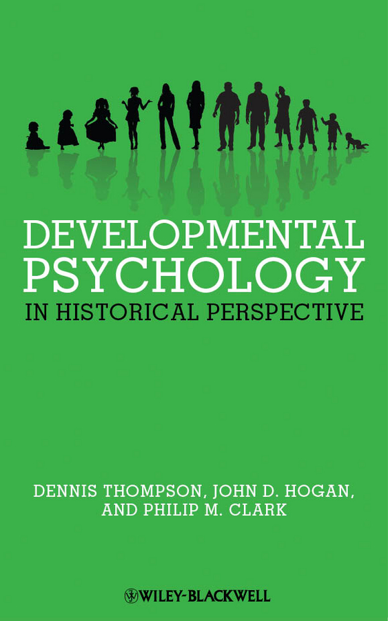 Dennis Thompson Developmental Psychology in Historical Perspective john thompson b merchants of culture the publishing business in the twenty first century