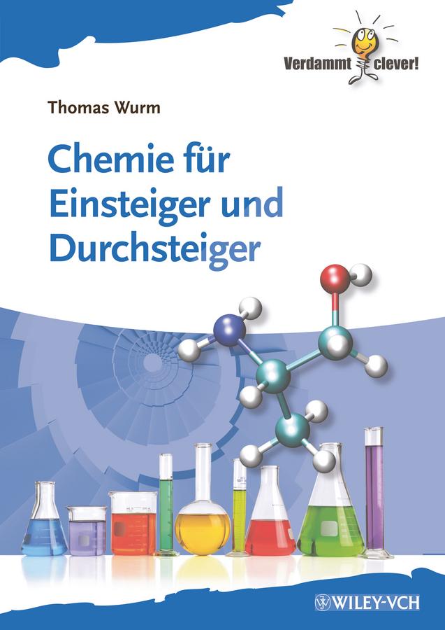 Thomas Wurm Chemie für Einsteiger und Durchsteiger huismann wilfried rendezvous mit dem tod