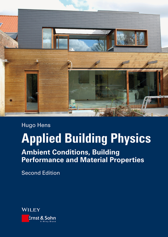 Hugo Hens S.L. Applied Building Physics. Ambient Conditions, Building Performance and Material Properties izuru takewaki building control with passive dampers optimal performance based design for earthquakes