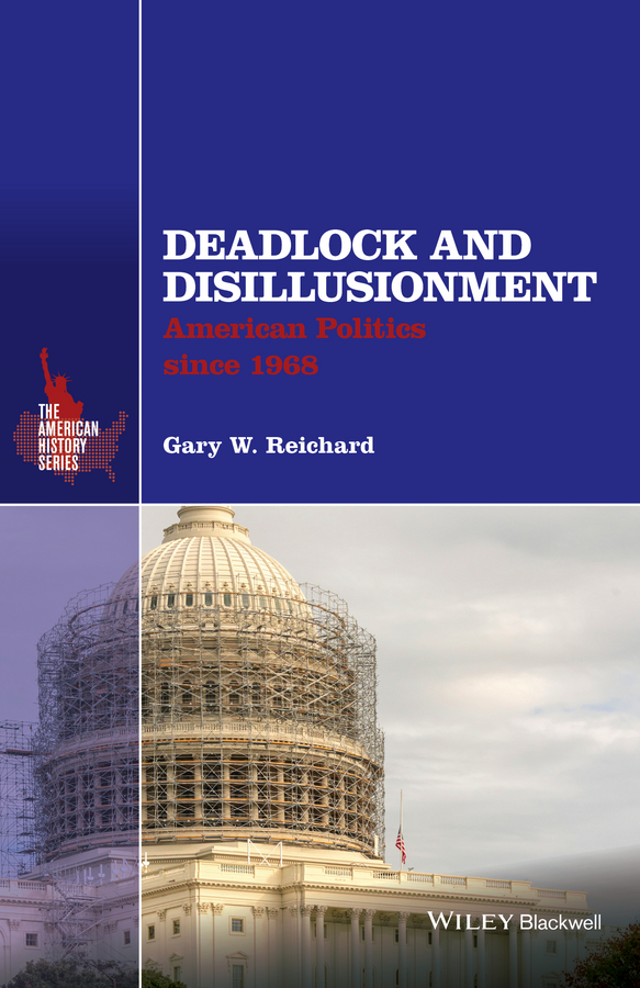 Gary Reichard W. Deadlock and Disillusionment. American Politics since 1968 architecture theory since 1968