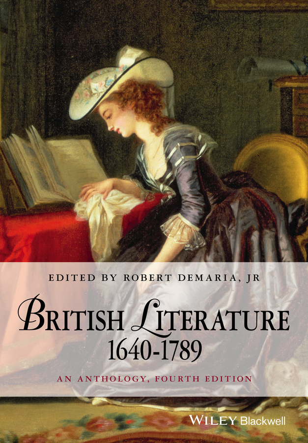 Robert DeMaria, Jr. British Literature 1640-1789. An Anthology marshall grossman the seventeenth century literature handbook