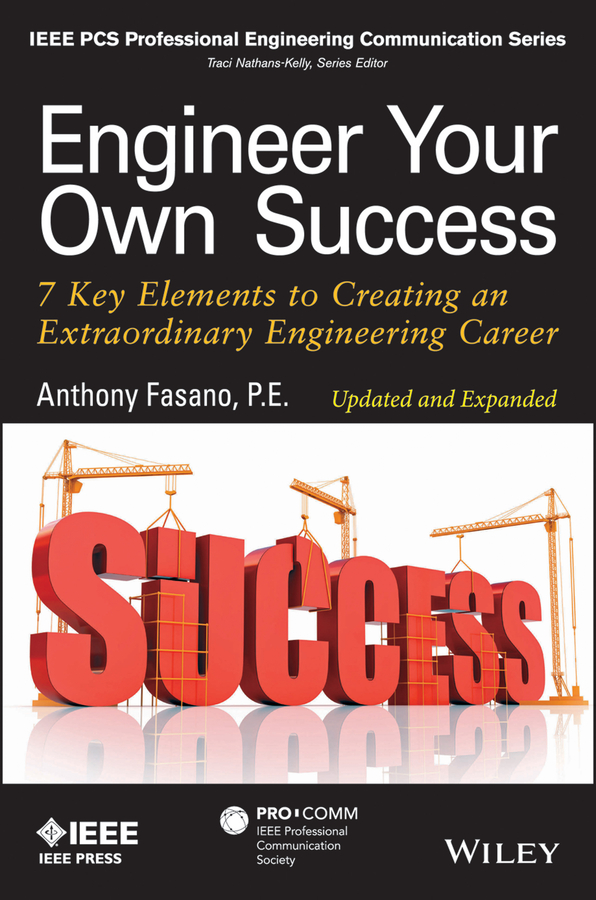 Anthony Fasano Engineer Your Own Success. 7 Key Elements to Creating an Extraordinary Engineering Career diana giddon unequaled tips for building a successful career through emotional intelligence isbn 9781119246084