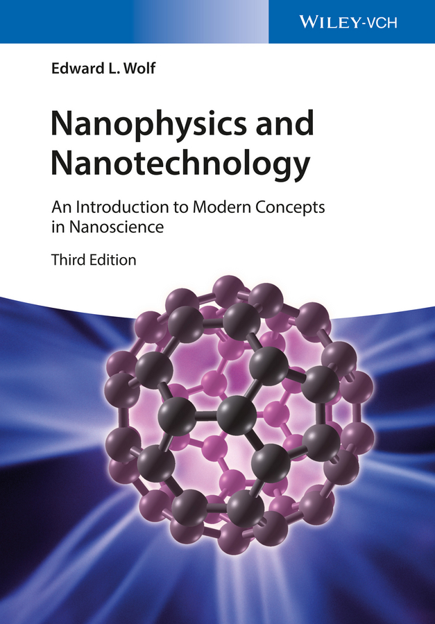 Фото - Edward Wolf L. Nanophysics and Nanotechnology. An Introduction to Modern Concepts in Nanoscience hugh magande introduction to thermo fluids systems design