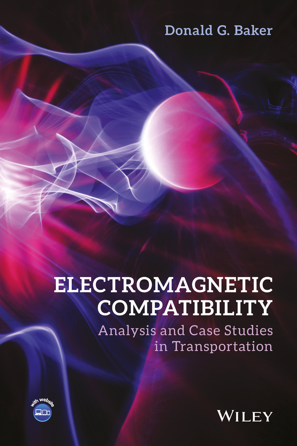 Donald Baker G. Electromagnetic Compatibility. Analysis and Case Studies in Transportation цена