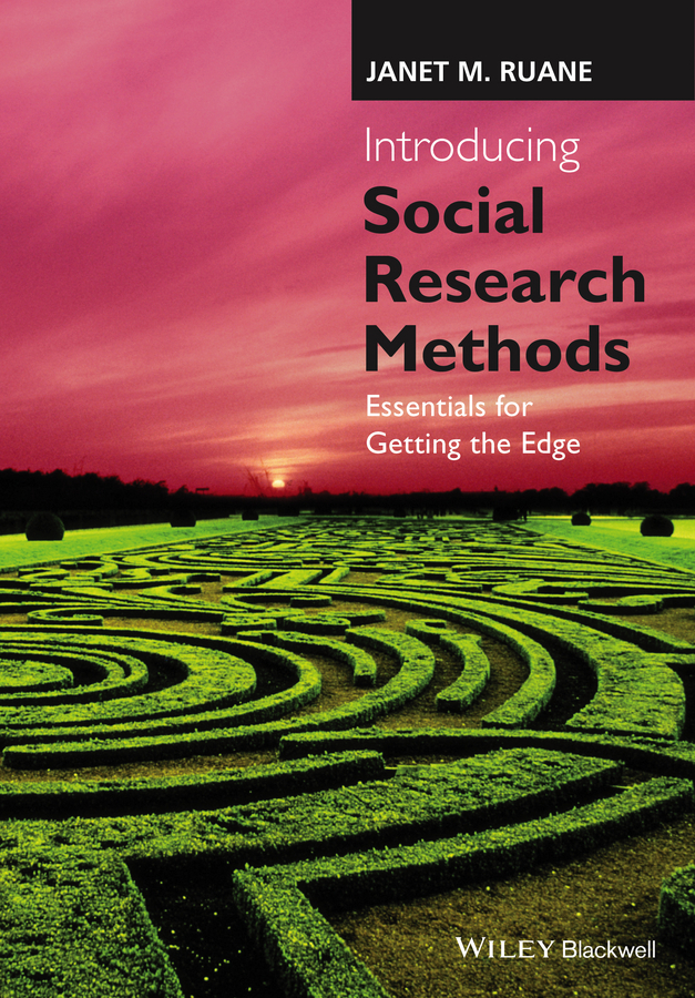 Janet Ruane M. Introducing Social Research Methods. Essentials for Getting the Edge