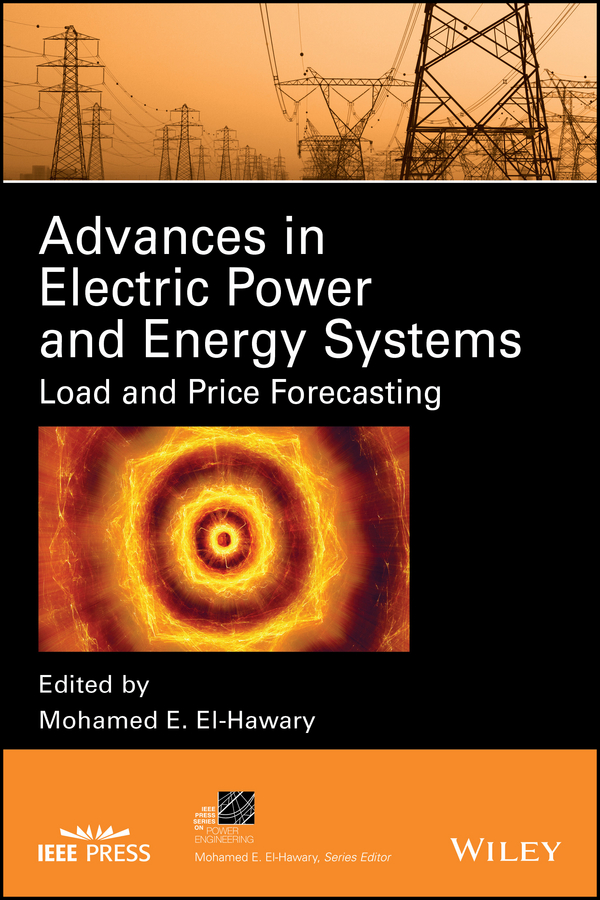 Dr. Mohamed E. El-Hawary Advances in Electric Power and Energy Systems. Load and Price Forecasting все цены