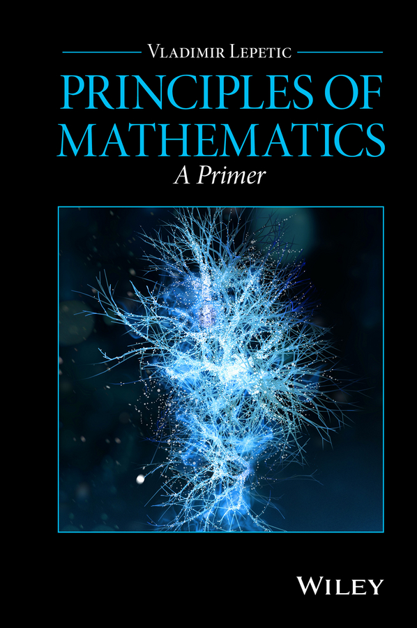 Vladimir Lepetic Principles of Mathematics. A Primer
