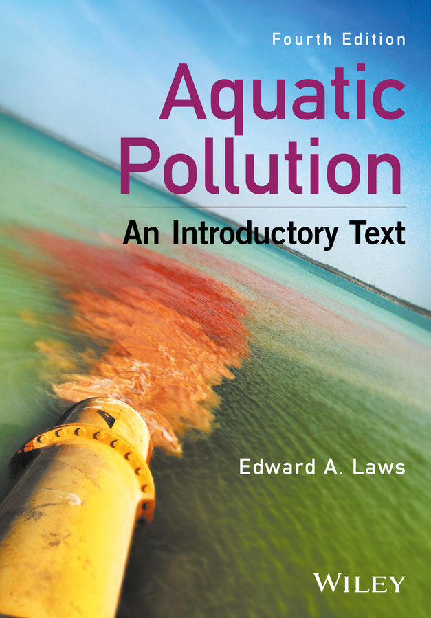 цена Edward Laws A. Aquatic Pollution. An Introductory Text