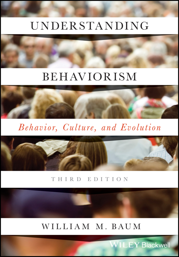 William Baum M. Understanding Behaviorism. Behavior, Culture, and Evolution katja gernhart the theory of evolution as ideology of capitalism
