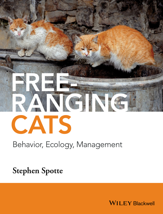 Stephen Spotte Free-ranging Cats. Behavior, Ecology, Management stray cats stray cats stray cats