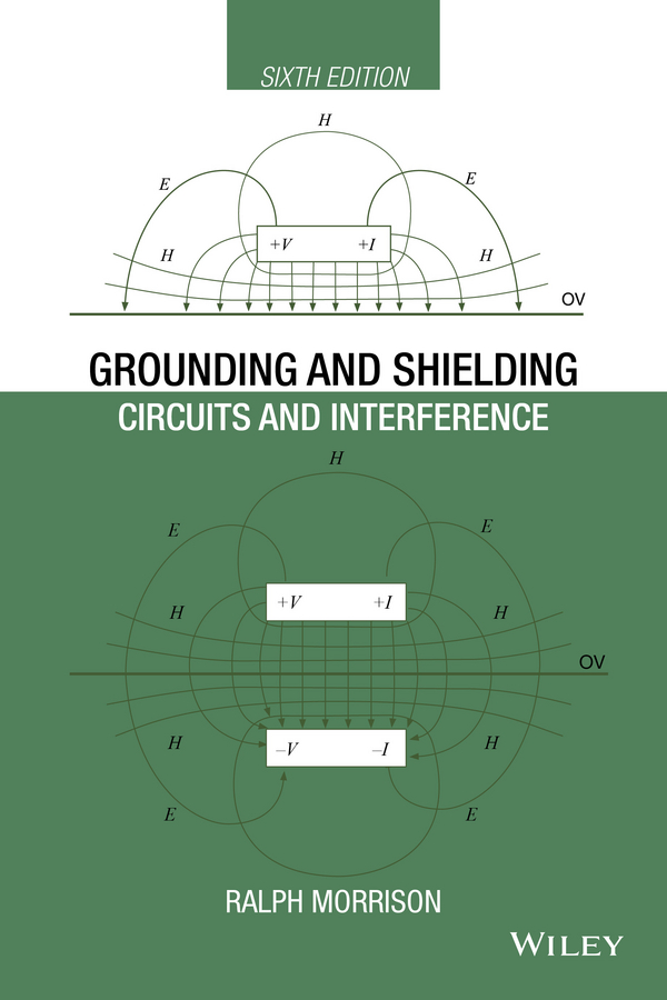 Ralph Morrison Grounding and Shielding. Circuits and Interference цена