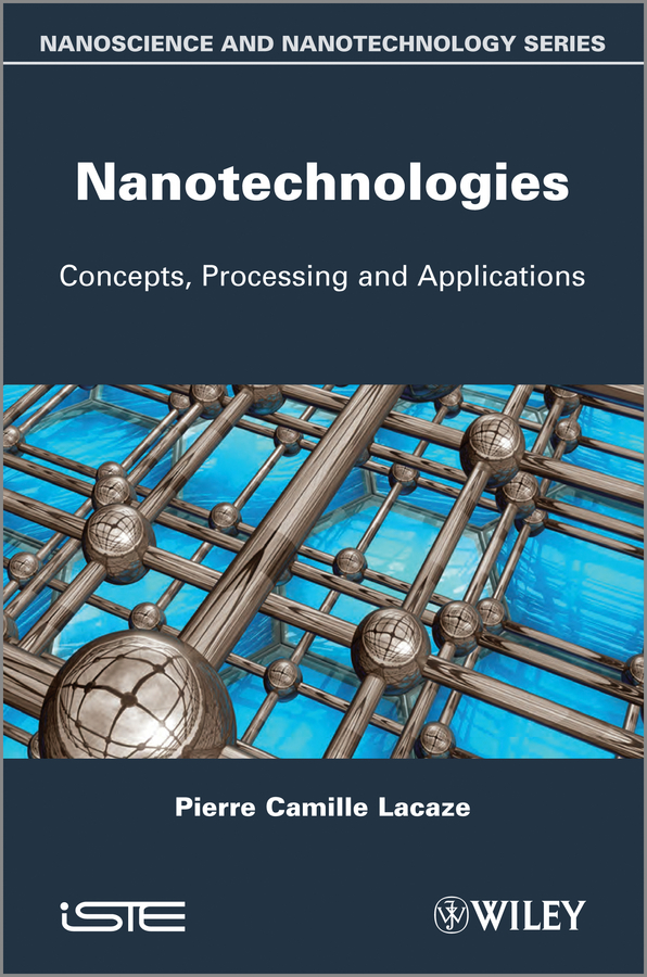 Pierre-Camille Lacaze Nanotechnologies. Concepts, Production and Applications
