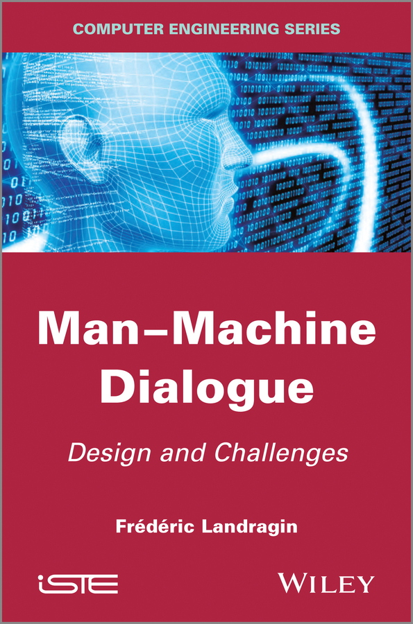 Frederic Landragin Man-Machine Dialogue. Design and Challenges