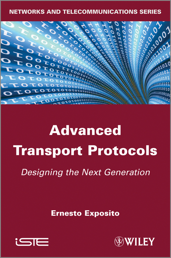 Ernesto Exposito Advanced Transport Protocols. Designing the Next Generation