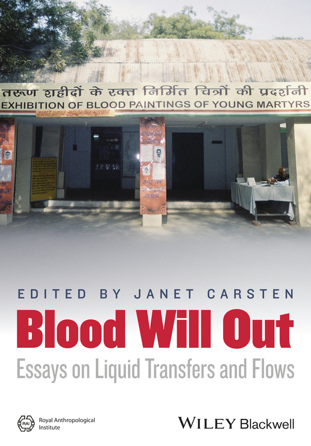 Janet Carsten Blood Will Out. Essays on Liquid Transfers and Flows trail of blood