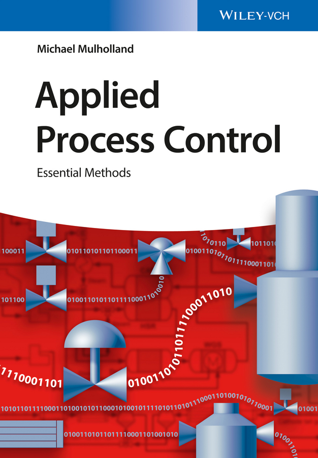 Michael Mulholland Applied Process Control. Essential Methods