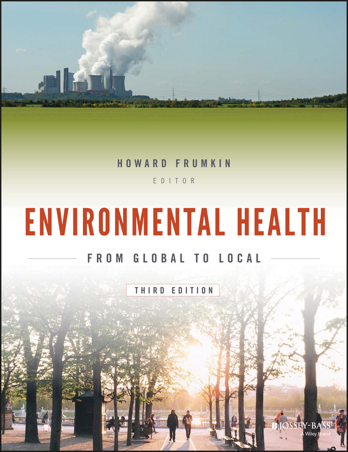 Howard Frumkin Environmental Health. From Global to Local william rom n environmental policy and public health air pollution global climate change and wilderness