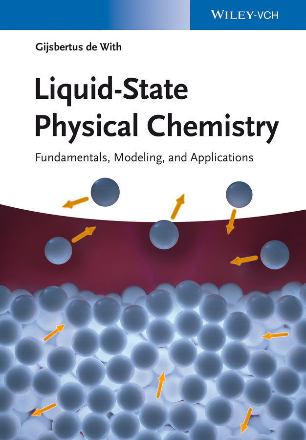 Фото - Gijsbertus With de Liquid-State Physical Chemistry. Fundamentals, Modeling, and Applications hae soo kwak nano and microencapsulation for foods