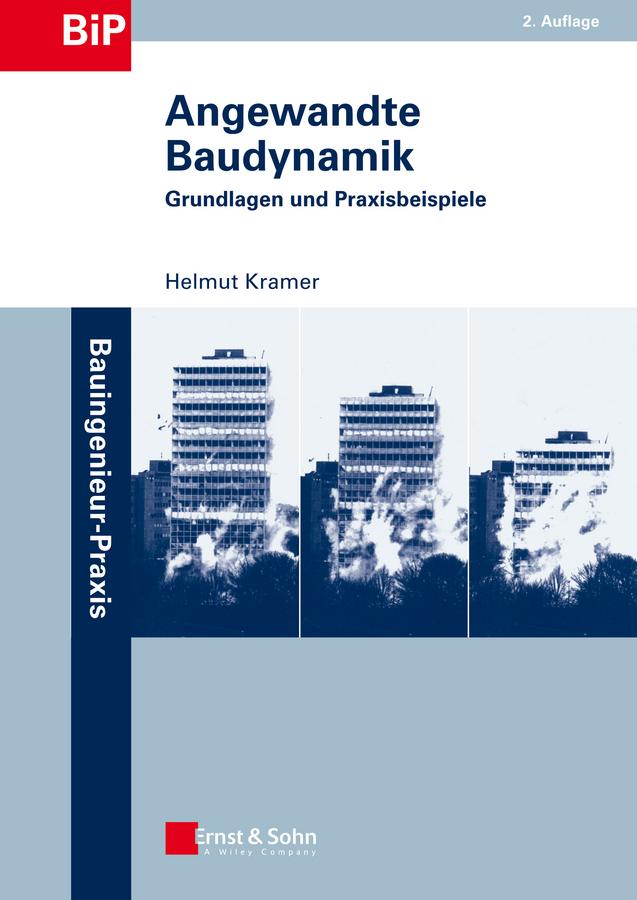 Helmut Kramer Angewandte Baudynamik. Grundlagen und Praxisbeispiele недорого